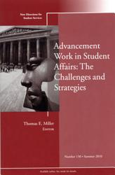 Advancement Work In Student Affairs The Challenges And Strategies Book PDF