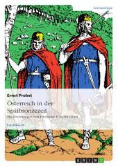 Österreich in der Spätbronzezeit: Mit Zeichnungen von Friederike Hilscher-Ehlert