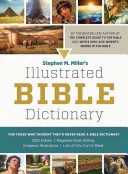 Stephen M  Miller s Illustrated Bible Dictionary