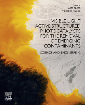 Visible Light Active Structured Photocatalysts for the Removal of Emerging Contaminants