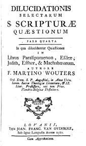 Dilucidationis selectarum S. Scripturae quaestionum: Volume 4