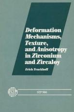 Deformation Mechanisms  Texture  and Anisotropy in Zirconium and Zircaloy PDF