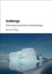 Icebergs: Their Science and Links to Global Change