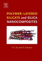Polymer Layered Silicate And Silica Nanocomposites Book PDF