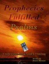 Prophecies Fulfilled Psalms: Understanding God's Timing
