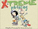X-Treme Parenting