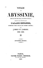 Voyage en Abyssinie, dans le pays des Galla, de Choa et d'Ifat: précédé d'une excursion dans l'Arabie Heureuse, Volume2