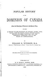 A Popular History of the Dominion of Canada from the Discovery of America to the Present Time