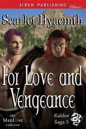 For Love and Vengeance [Kaldor Saga 5]