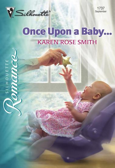 Once Upon a Baby     Mills   Boon Silhouette  PDF
