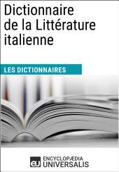 Dictionnaire de la Littérature italienne: (Les Dictionnaires d'Universalis)