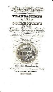 Transactions and Collections of the American Antiquarian Society: Volume 1