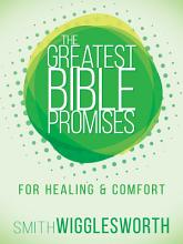 The Greatest Bible Promises for Healing and Comfort PDF