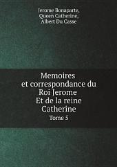 Memoires et correspondance du Roi Jerome Et de la reine Catherine: Volume2
