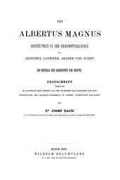 Des Albertus Magnus Verhältniss zu der Erkenntnisslehre der Griechen, Lateiner, Araber und Juden: Ein Beitrag zur Geschichte der Noetik ...