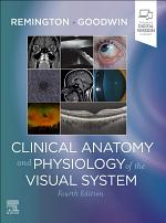 Clinical Anatomy and Physiology of the Visual System E-Book