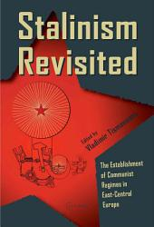 Stalinism Revisited: The Establishment of Communist Regimes in East-Central Europe