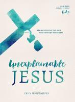 Unexplainable Jesus PDF