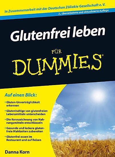 Glutenfrei leben f  r Dummies PDF