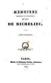 Mémoires historiques et anecdotiques du Duc de Richelieu ...: Tom. 1