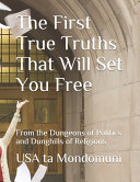 The First True Truths That Will Set You Free