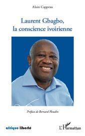 Laurent Gbagbo, la conscience ivoirienne