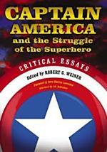 Captain America and the Struggle of the Superhero
