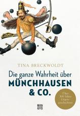 Die ganze Wahrheit   ber M  nchhausen   Co  PDF