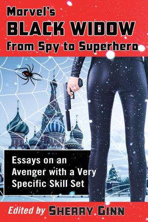 Marvel      s Black Widow from Spy to Superhero