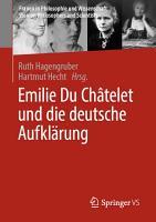 Emilie Du Ch  telet und die deutsche Aufkl  rung PDF