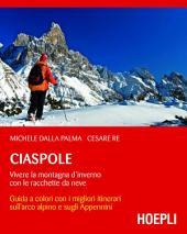 Ciaspole: Vivere la montagna d'inverno con le racchette da neve