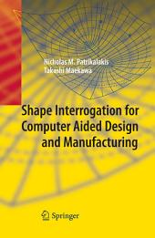Shape Interrogation for Computer Aided Design and Manufacturing