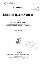 Histoire de l'École d'Alexandrie: Volume1