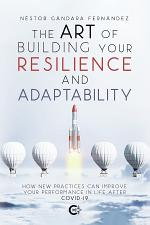 The Art of Building Your Resilience and Adaptability