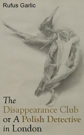 The Disappearance Club or A Polish Detective in London