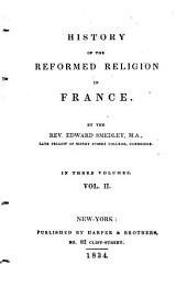 History of the Reformed Religion in France: Volume 2