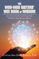 The Woo Woo Sisters  Wee Book of Wisdom PDF