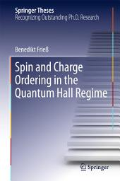 Spin and Charge Ordering in the Quantum Hall Regime