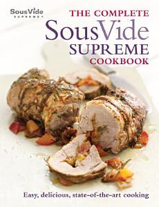 The Complete Sous Vide Supreme Cookbook Book