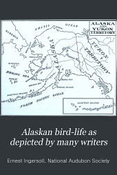 Alaskan Bird-life: As Depicted by Many Writers
