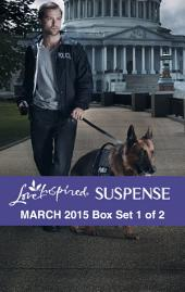 Love Inspired Suspense March 2015 - Box Set 1 of 2: Protection Detail\Hidden Agenda\Broken Silence