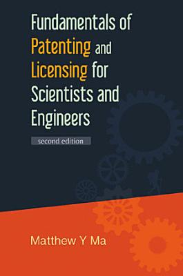 Fundamentals Of Patenting And Licensing For Scientists And Engineers  2nd Edition