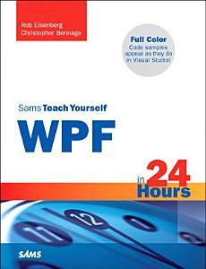 Sams Teach Yourself WPF in 24 Hours PDF