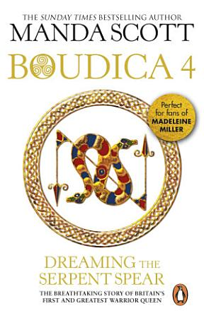 Boudica Dreaming The Serpent Spear PDF