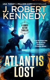 Atlantis Lost: A James Acton Thriller, Book #21