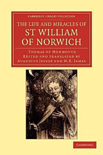 The Life and Miracles of St William of Norwich by Thomas of Monmouth Book
