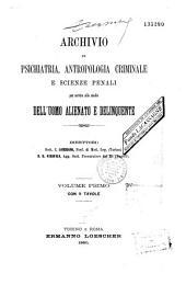 Archivio di Psichiatria, Antropologia criminale, etc. (fondato da C. Lombroso)