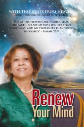Renew Your Mind: with thoughts from Heaven