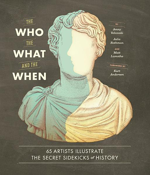 Download The Who  the What  and the When Book