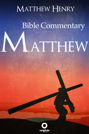 The Gospel of Matthew   Complete Bible Commentary Verse by Verse PDF